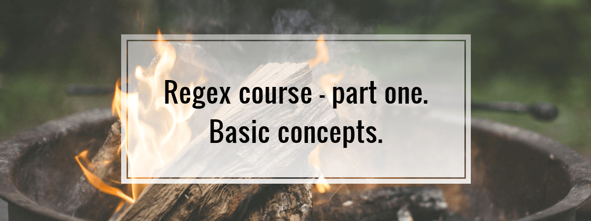 Regex course – part one. Basic concepts.