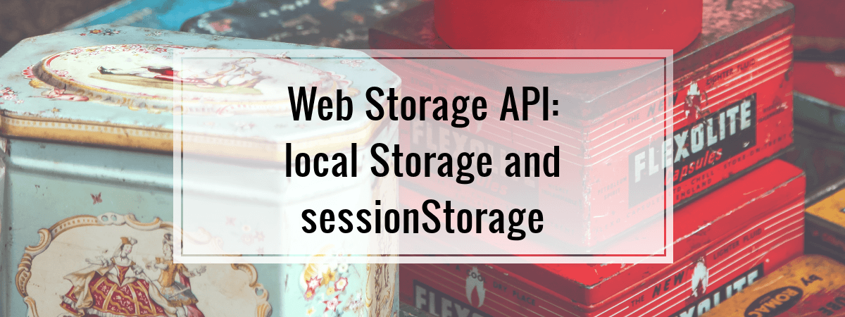 Web Storage API: localStorage and sessionStorage