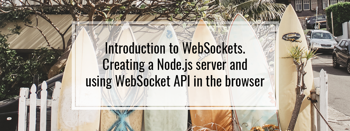 Introduction to WebSockets  Creating a Node js server and