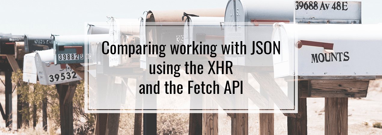 Comparing working with JSON using the XHR and the Fetch API - wanago