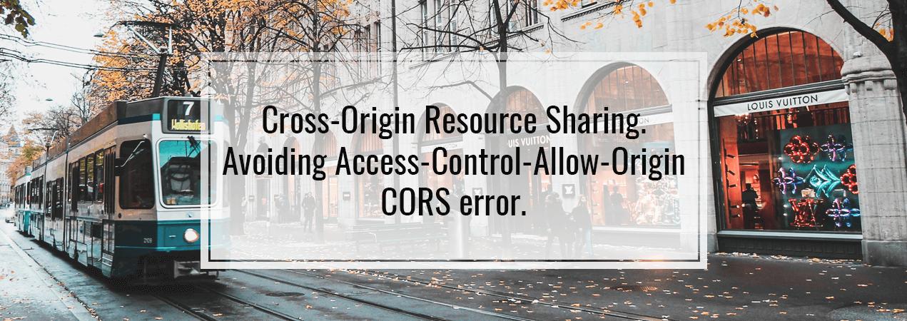Cross-Origin Resource Sharing: Access-Control-Allow-Origin