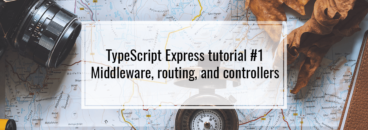 TypeScript Express tutorial #1  Routing, controller, middleware