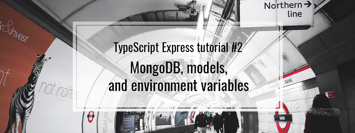 TypeScript Express tutorial #2. MongoDB, models and environment variables