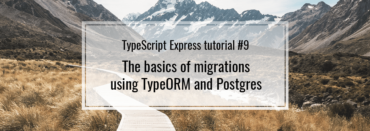 TypeORM Migrations with Postgres  TypeScript Express #9