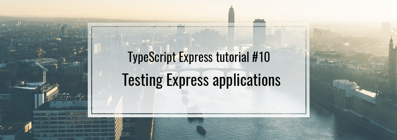 Testing Express application - TypeScript Express #10