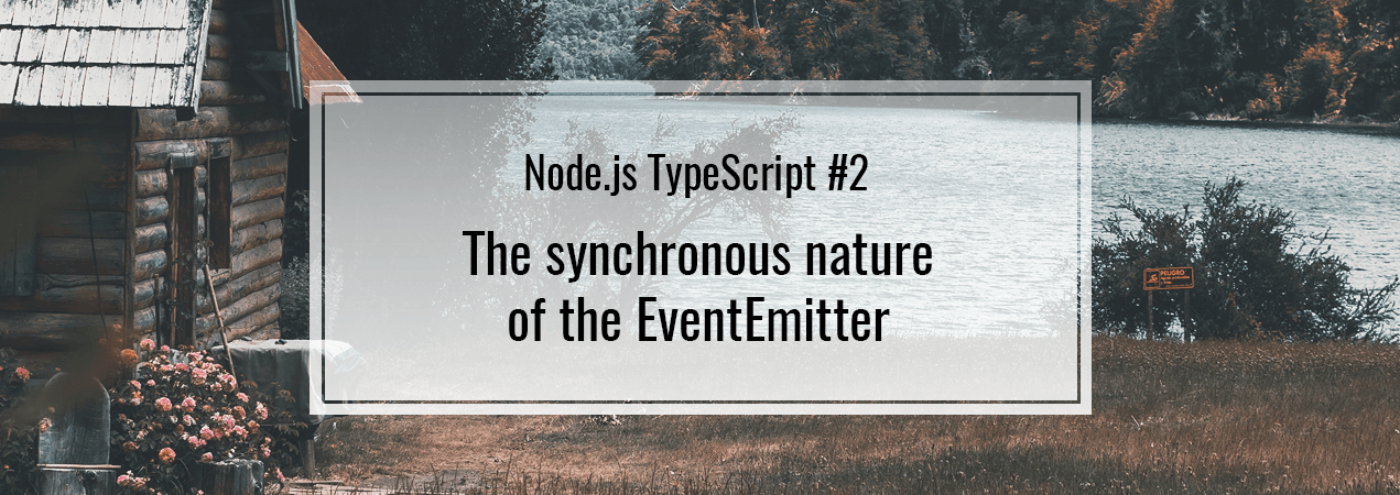 The synchronous nature of the EventEmitter  Node js EventEmitter