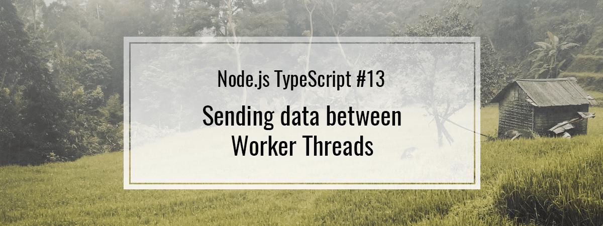 Node js TypeScript #13  Sending data between Worker Threads