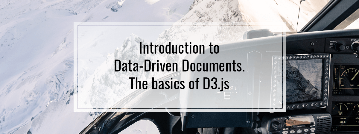 Introduction to Data-Driven Documents. The basics of D3.js