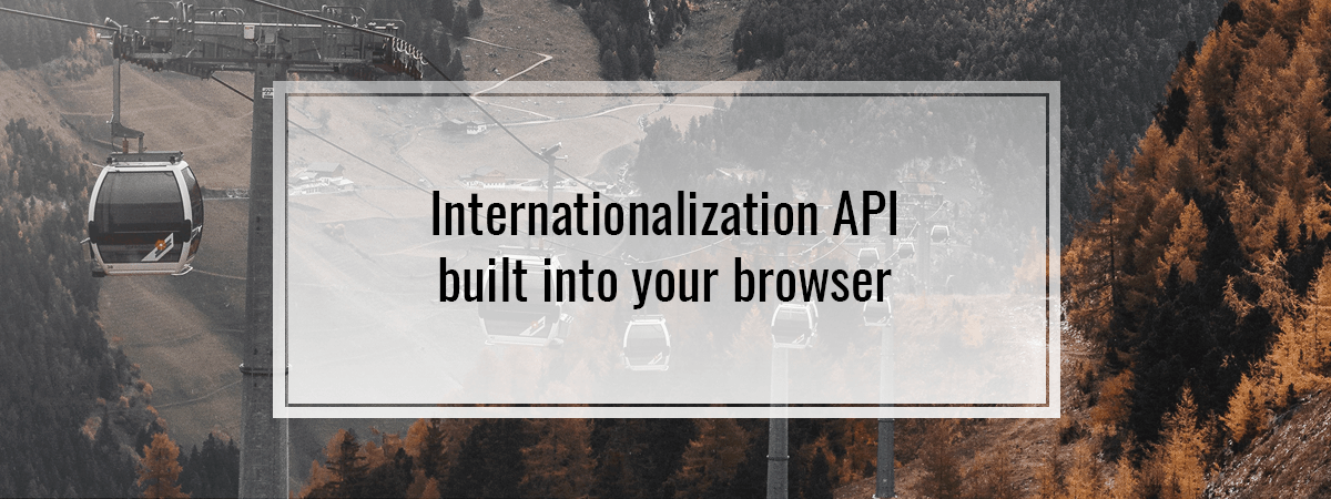 Internationalization API built into your browser - wanago io