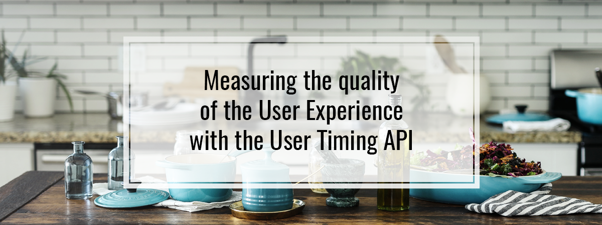 Measuring the quality of the User Experience with the User Timing API