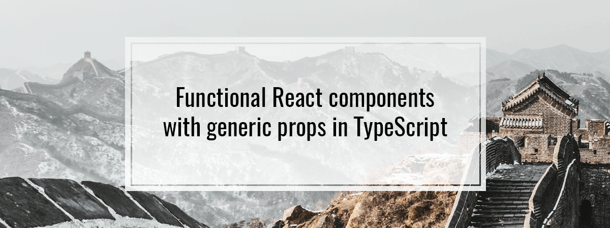 Functional React components with generic props in TypeScript