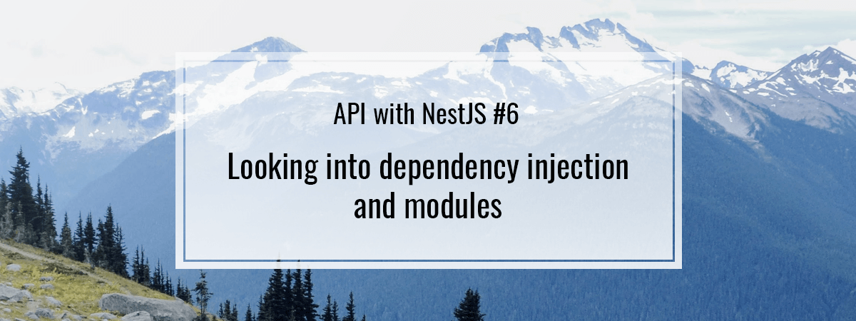 API with NestJS #6. Looking into dependency injection and modules
