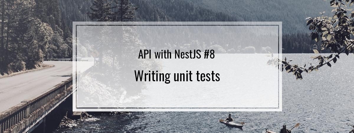 API with NestJS #8. Writing unit tests
