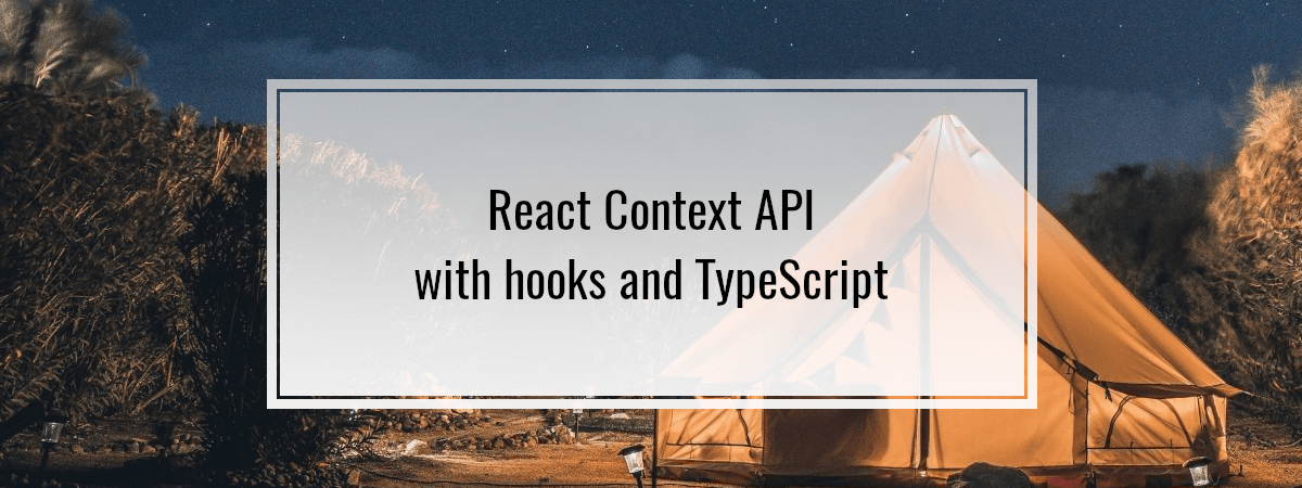 React Context API with hooks and TypeScript