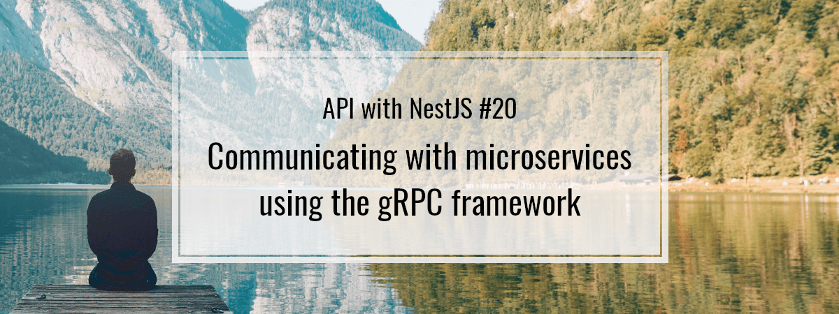 API with NestJS #20. Communicating with microservices using the gRPC framework