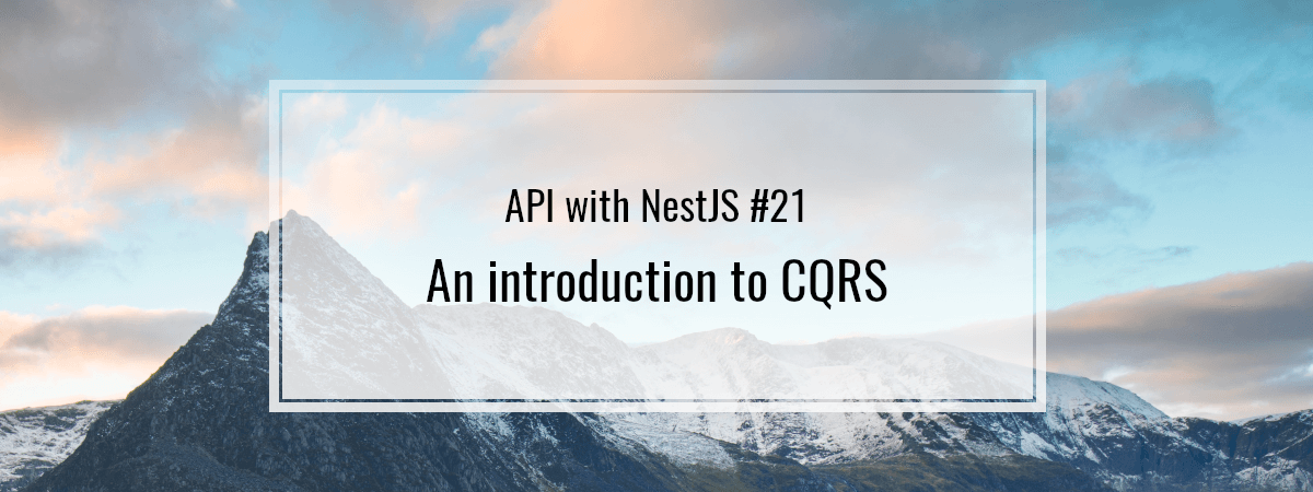 API with NestJS #21. An introduction to CQRS