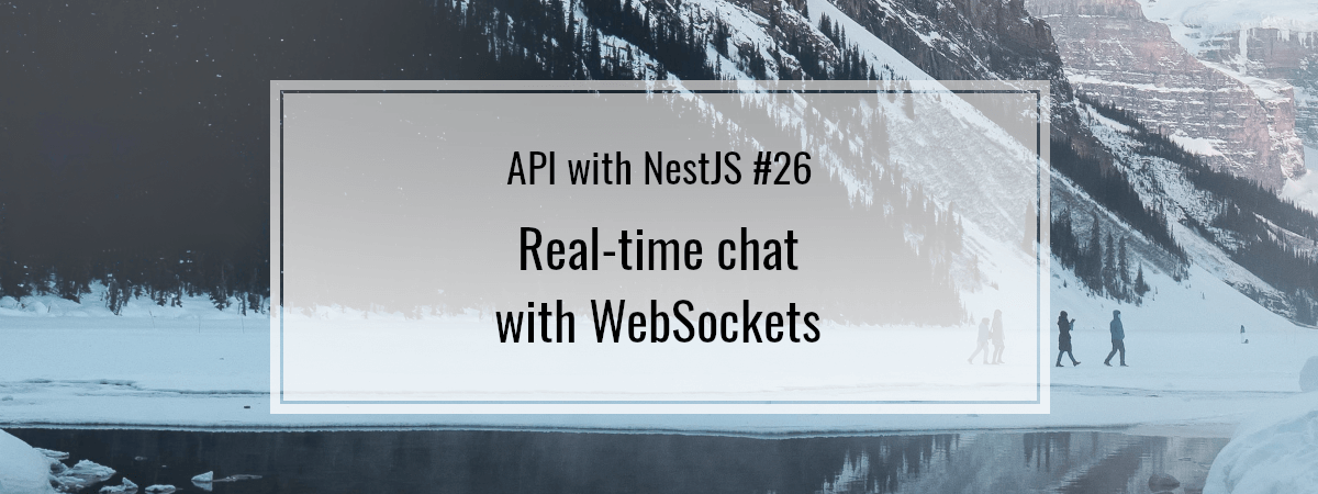 API with NestJS #26. Real-time chat with WebSockets