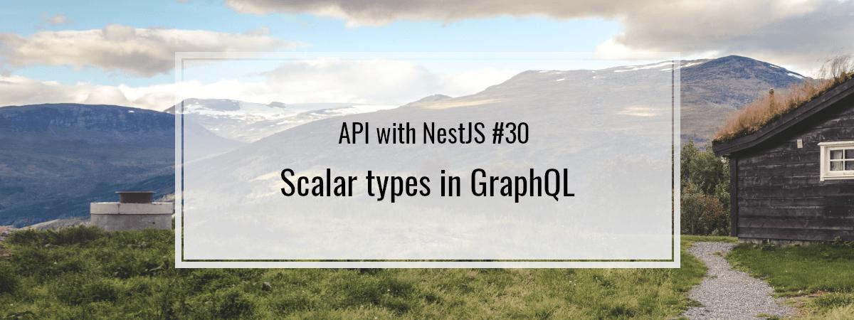 API with NestJS #30. Scalar types in GraphQL