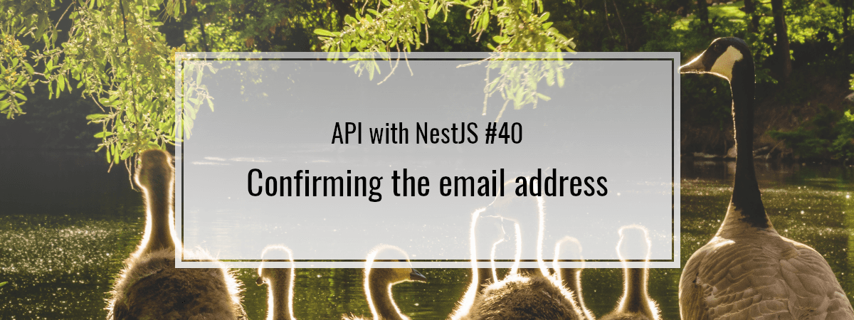 API with NestJS #40. Confirming the email address