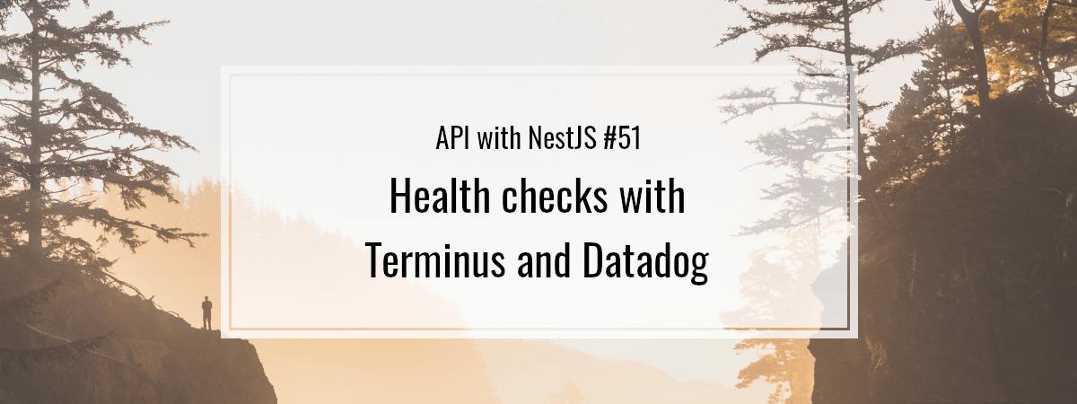 API with NestJS #51. Health checks with Terminus and Datadog